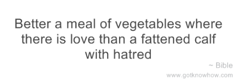 bible-better-a-meal-of-vegetables-where-there-is-love-than-a-fattened-calf
